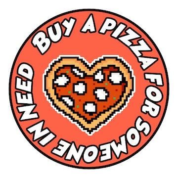 Buy a pizza for someone in need